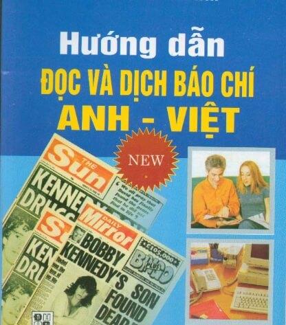 Hướng dẫn đọc và dịch báo chí Anh – Việt