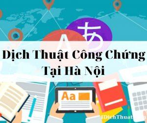 Dịch Thuật Công Chứng Nhanh Giá Rẻ ở Hà Nội Uy Tín