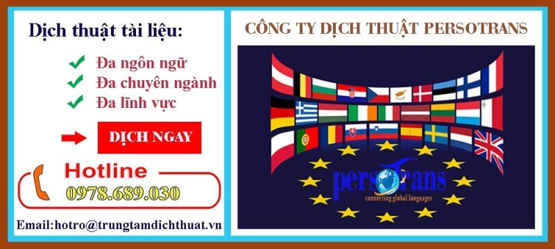 Dịch thuật Persotrans luôn mang đến khách hàng dịch vụ và những bản dịch tốt nhất.