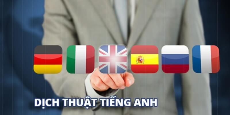 dịch vụ dịch thuật Tiếng Anh – tiếng Việt